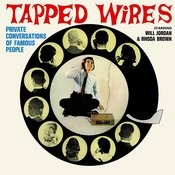 Tapped Wires - Private Conversations Of Famous People Songs