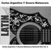Carlos Argentino Y Sonora Matancera Selected Hits Vol. 3 Songs