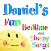 Fun Bedtime And Sleepy Songs For Daniel Songs