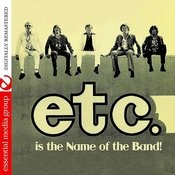 Etc. Is The Name Of The Band (Remastered) Songs
