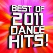 Best Of 2011 Dance Hits! Songs