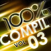 100 % Compil Vol. 3 Songs