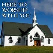 Here To Worship With You Songs
