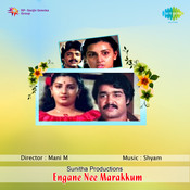 Engine Nee Marakkum Songs