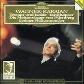Wagner: Tristan und Isolde; Tannhäuser; Die Meistersinger - Orchestral Music Songs