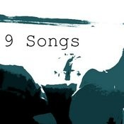 9 Songs Songs