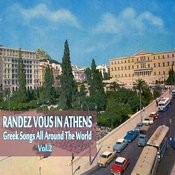 Rendez Vous In Athens (Greek Songs All Around The World), Vol. 2 Songs
