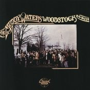 The Muddy Waters Woodstock Album Songs