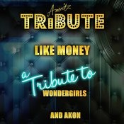 Like Money (A Tribute To Wondergirls And Akon) Songs