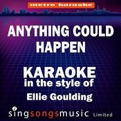Anything Could Happen (In The Style Of Ellie Goulding) [Karaoke Version] Songs
