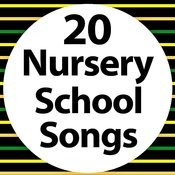 20 Nursery School Songs Songs