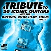 A Tribute To 20 Iconic Guitars And The Artists Who Play Them, Vol. 2 Songs