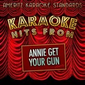 Karaoke Hits From Annie Get Your Gun Songs