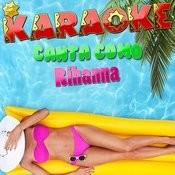 Karaoke Canta Como Rihanna Songs