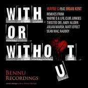 With Or Without You (Wayne G & Lfb Remix) Song