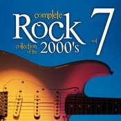 Complete Rock Collection Of The 2000's, Vol. 7 Songs