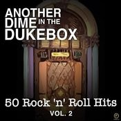 Another Dime In The Dukebox, 50 Rock 'n' Roll Hits Vol. 2 Songs