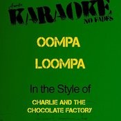 Oompa Loompa (In The Style Of Charlie And The Chocolate Factory Soundtrack) [Karaoke Version] - Single Songs