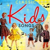 Classic Kid's Songs Songs