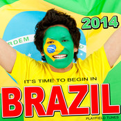 It's Time To Begin In Brazil 2014 (Songs For The World Cup) Songs