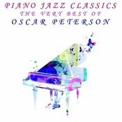 Piano Jazz Classics: The Very Best Of Oscar Peterson Songs