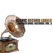 Iconic Record Labels: Warner Bros. Records, Vol. 3 Songs