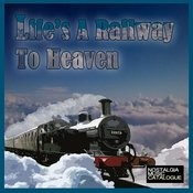 Life's A Railway To Heaven Songs