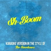 Sh-Boom (In The Style Of The Overtones) [Karaoke Version] - Single Songs