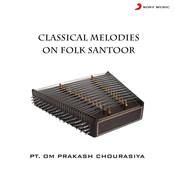 Classical Melodies On Folk Santoor Songs