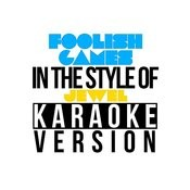 Foolish Games (In The Style Of Jewel) [Karaoke Version] - Single Songs