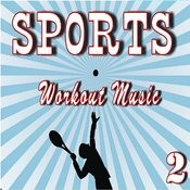 Sports Workout Music, Vol. 2 Songs