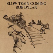 Slow Train Coming Songs