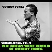 Classic Jones, Vol. 6: The Great Wide World Of Quincy Jones Songs