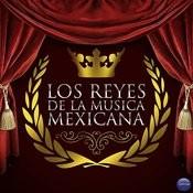 Los Reyes De La Musica Mexicana Songs