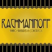 Rachmaninoff: Piano Preludes & Concertos Songs