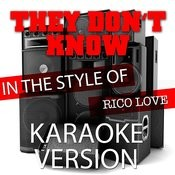 They Don't Know (In The Style Of Rico Love) [Karaoke Version] - Single Songs