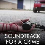 Soundtrack For A Crime Songs