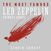 The Most Famous: Led Zeppelin Tribute Songs Songs