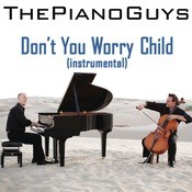 Don't You Worry Child (Instrumental) Songs