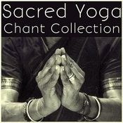 Sacred Yoga Chant Collection For The New Year And Spiritual Meditation Songs
