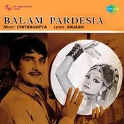 Balam Pardesia Songs