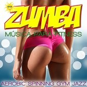 Zumba Class. Música Para Fitness, Aerobic, Spinning And Gym Songs