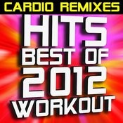 Hits – Best Of 2012 Workout – Cardio Remixes Songs