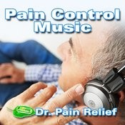 Pain Control Music (Music That Is The Doctor's Prescription For Pain Relief) Songs