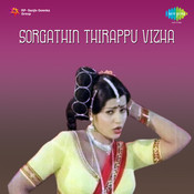 Sorgathin Thirappu Vizha Songs