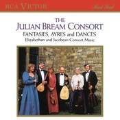 The Julian Bream Consort: Fantasies, Ayres and Dances Songs