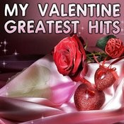 My Valentine Greatest Hits Songs
