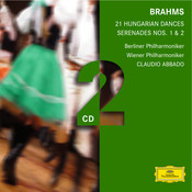Brahms: Serenades; Hungarian Dances Songs