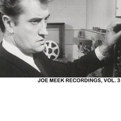 Joe Meek Recordings, Vol. 3 Songs