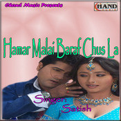 Hamar Malai  Baraf Chus La  Songs